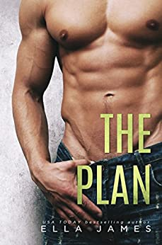 The Plan: A Standalone Off-Limits Romance by [James, Ella]