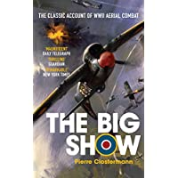The Big Show: The Classic Account of WWII Aerial Combat Kindle Deals