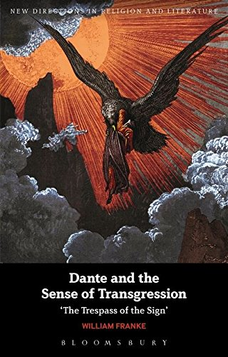 Dante and the Sense of Transgression: 'The Trespass of the Sign' (New Directions in Religion and Literature)