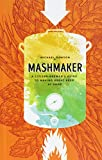 img - for Mashmaker: A Citizen-brewer's Guide to Making Great Beer at Home book / textbook / text book