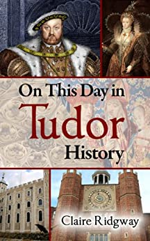 On This Day in Tudor History by [Ridgway, Claire]