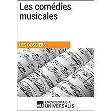 Les comédies musicales: (Les Dossiers d'Universalis) (French Edition)