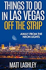 This is a follow up to my book, Free Things to Do on the Strip: a self-guided tour. The following are things to do that are off the Strip, away from the neon lights – well, at least most of it. Some of these things are free, and I have groupe...