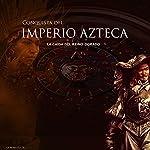 La Conquista del Imperio Azteca: La caída del reino dorado [The Conquest of the Aztec Empire: The Fall of the Golden Kingdom] |  Online Studio Productions