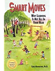 Smart Moves: Why Learning Is Not All in Your Head: Why Learning Is Not All In Your Head, Second Edition