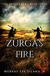 Zurga's Fire (The Orfeo Saga Book 3)