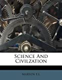 Science and Civilzation, Marvin F.S., 1245640305