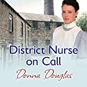 District Nurse on Call Audiobook by Donna Douglas Narrated by Penelope Freeman