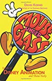 Mouse Under Glass : Secrets of Disney Animation and Theme Parks