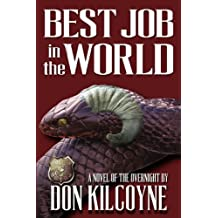 Best Job in the World: A Novel of The Overnight (Volume 3)