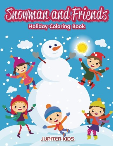 Snowman and Friends: Holiday Coloring (Snowman Coloring Sheet)