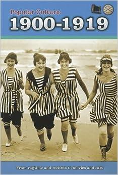 Book Popular Culture: 1900-1919 (History of Popular Culture)