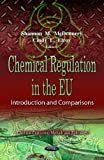 Chemical Regulation in the EU, Shannon M. McDonnery and Cindy L. Elroy, 1621007863
