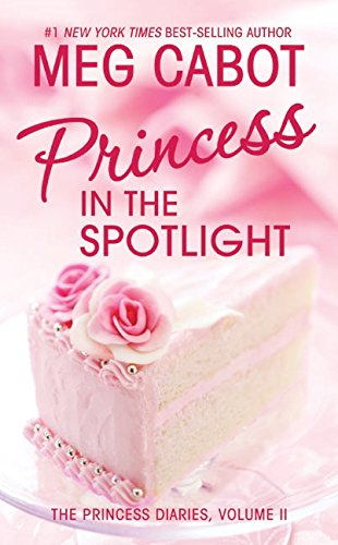 Princess in the Spotlight (The Princess Diaries, Vol. 2) - APPROVED