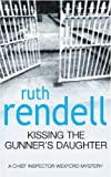 Front cover for the book Kissing the Gunner's Daughter by Ruth Rendell