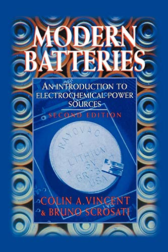 Modern Batteries: An Introduction to Electrochemical Power Sources, 2nd Edition