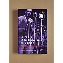 La radio et la télévision en Suisse - Histoire de la SSR jusqu'en 1958