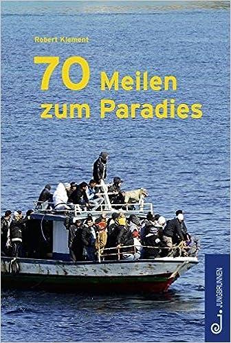 70 meilen zum paradies amazon robert klement bcher malvernweather Gallery