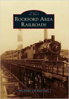 Rockford Area Railroads (Images of Rail)