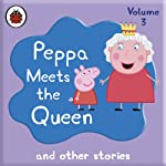 Peppa Pig: Peppa Meets the Queen and Other Audio Stories |  Ladybird