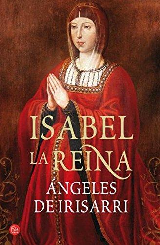 Isabel, la Reina (bolsillo) (FORMATO GRANDE) Tapa blanda – 20 mar 2013 Ángeles De Irisarri Punto de Lectura 846632691X Biographical