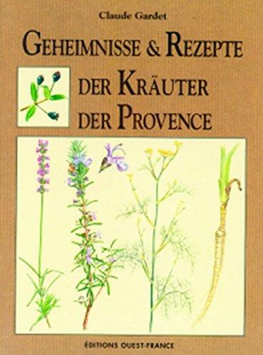 Geheimnisse & Rezepte der Kräuter der Provence