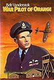 War Pilot of Orange, Bob Vanderstok, 0933126891