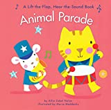 Animal Parade: A Lift-the-Flap Hear-the-Sound Book