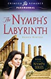 The Nymph's Labyrinth (Nymph Series Book 1)