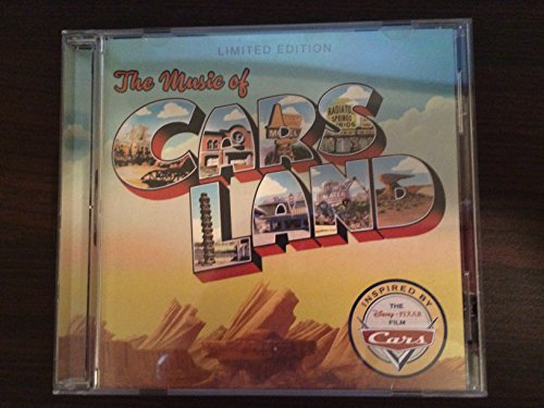 The Music of Cars Land Official Soundtrack, Disneylands California Adventure, Limited - California Disneyland Adventure And