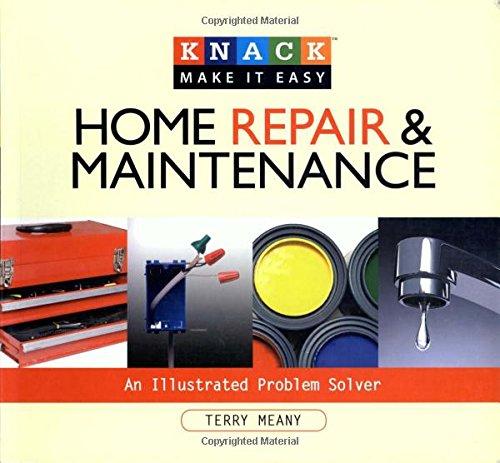 Knack Home Repair & Maintenance: An Illustrated Problem Solver (Knack: Make It Easy)