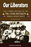 img - for Our Liberators: The Combat History of the 746th Tank Battalion during World War II - 2nd Edition book / textbook / text book