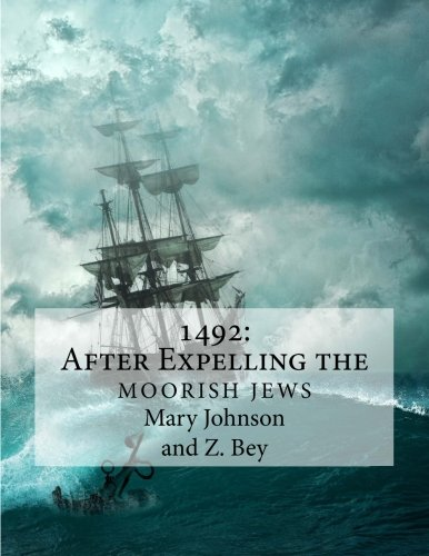 1492: After Expelling the Moorish Jews