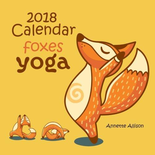 2018 calendar:Fox Yoga: 2018 Monthly Calendar with USA Holidays&Observances, animal calendar,Fox cartoon,For Children's Fox Comics,For Kid Humor&Entertainment