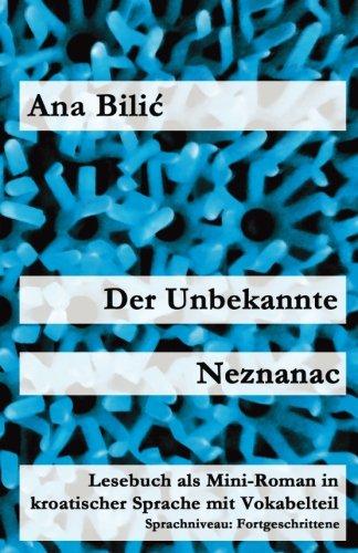 Der Unbekannte   Neznanac  Lesebuch Als Mini Roman In Kroatischer Sprache Mit Vokabelteil  Kroatisch Leicht Mini Romane