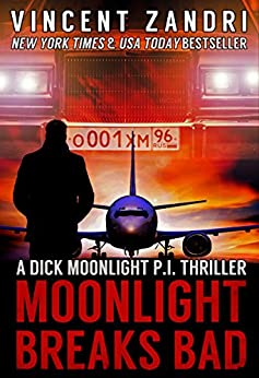 Moonlight Breaks Bad: A Dick Moonlight PI Series Short (Flight 12 Begins Series Book 6) by [Zandri, Vincent]