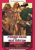 Porno-Reise zur Sexgöttin [Alemania] [DVD]
