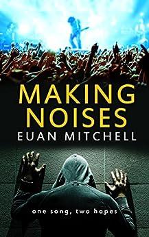 Making Noises (English Edition) por [Mitchell, Euan]