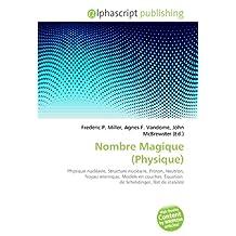 Nombre Magique (Physique): Physique nucléaire, Structure nucléaire, Proton, Neutron, Noyau atomique, Modèle en couches, Équation de Schrödinger, Îlot de stabilité