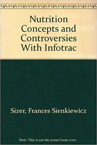 Nutrition Concepts And Controversies With Infotrac Frances