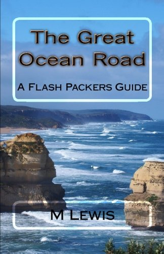 The Great Ocean Road (The Flash Packers Guide)