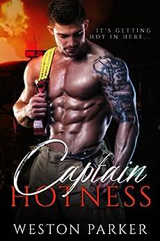 Captain Hotness: A Single Father Bad Boy Novel by [Parker, Weston ]