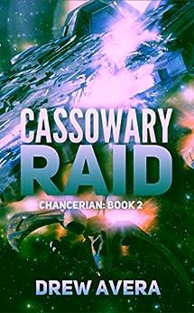 Cassowary Raid (Chancerian Book 2) by [Avera, Drew ]