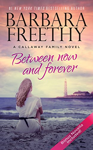 Between Now And Forever (The Callaways)