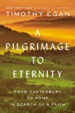 A Pilgrimage to Eternity: From Canterbury to Rome