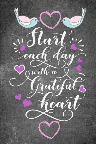Start Each Day with a Grateful Heart: Gratitude Journal with Daily Bible Verses: Large Print Daily Gratitude and Prayer Journal