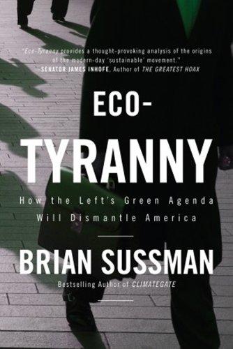 Eco-Tyranny: How the Left's Green Agenda will Dismantle America