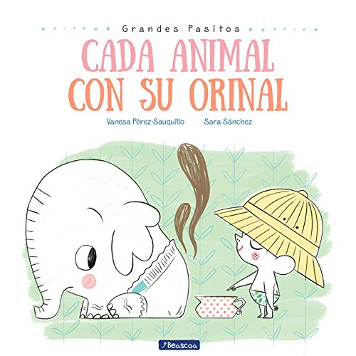 rinal / Each Animal to Their Own Potty (Grandes Pasitos / Big Baby Steps) (Spanish Edition) ()