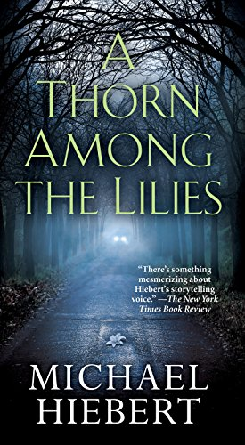 A Thorn Among the Lilies (An Alvin, Alabama Novel) by [Hiebert, Michael]