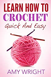 Learn How to Crochet Quick And Easy (English Edition)